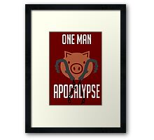 I'm a one man apocalypse Framed Print