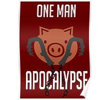 I'm a one man apocalypse Poster