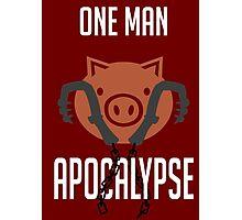 I'm a one man apocalypse Photographic Print