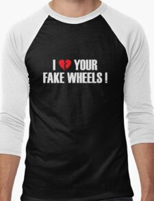 I Love Your Fake Wheels (5) Men's Baseball ¾ T-Shirt