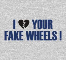 I Love Your Fake Wheels (7) by PlanDesigner