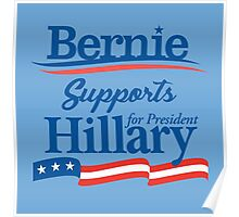 Bernie Sanders Supports Hillary Clinton Poster