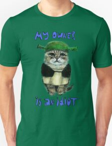 My owner is an IDIOT Unisex T-Shirt
