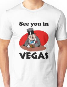 See You In Vegas Unisex T-Shirt