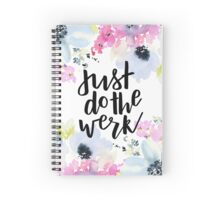 Just Do The Werk Spiral Notebook