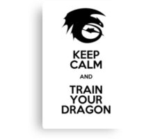 Keep calm and train your dragon Canvas Print
