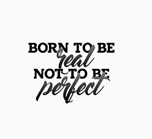 Born To Be Perfect Unisex T-Shirt