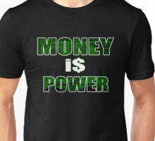 Money is Power Unisex T-Shirt