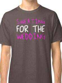 FOR the WEDDING Classic T-Shirt