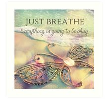 Just Breathe Art Print