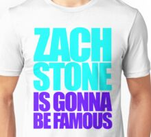 Zach Stone Is Gonna Be Famous Unisex T-Shirt
