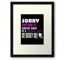 Sorry this girl is already taken by a smokin hot ice hockey guy - T-shirts & Hoodies Framed Print
