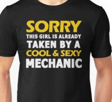Sorry this girl is already taken by a cool & sexy mechanic - T-shirts & Hoodies Unisex T-Shirt