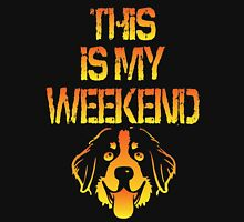 This Is My Weekend Bernese Unisex T-Shirt