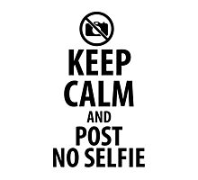 Keep calm and post no selfie Photographic Print