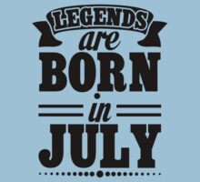 Legends are Born in July Kids Tee