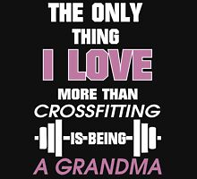 The Only I Thing Love More than Crossfitting is Being a Grandma T-Shirt Womens Fitted T-Shirt