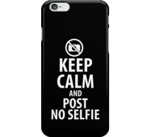 Keep calm and post no selfie iPhone Case/Skin