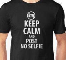 Keep calm and post no selfie Unisex T-Shirt