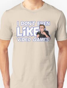 I Don't Even Like Video Games Unisex T-Shirt
