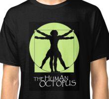 The Human Octopus Classic T-Shirt
