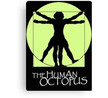 The Human Octopus Canvas Print