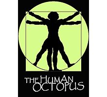 The Human Octopus Photographic Print
