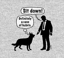 Cartoon, dog & lordling: Sit down! Definitely a case of hubris! Unisex T-Shirt