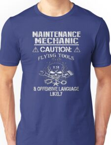 Maintenance mechanic caution flying tools & offensive language likely - T-shirts & Hoodies Unisex T-Shirt
