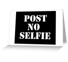 Post no selfie Greeting Card