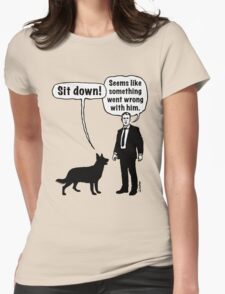 Cartoon, dog & lordling: Sit down! Something went wrong! Womens Fitted T-Shirt