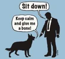 Cartoon, dog & lordling: Sit down! Keep calm and give me a bone! Kids Clothes
