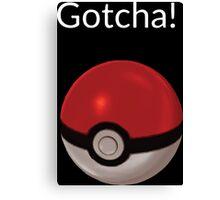 Pokemon Go - Gotcha Canvas Print