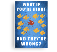 You're right, and they're wrong? Canvas Print