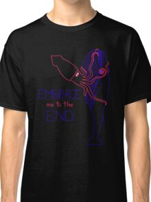 Embrace Me to the End Classic T-Shirt