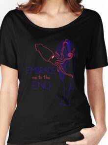 Embrace Me to the End Women's Relaxed Fit T-Shirt