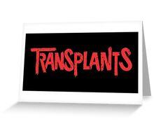 Transplants Greeting Card