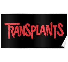 Transplants Poster