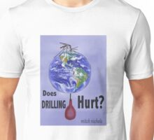 Does the earth feel pain? Unisex T-Shirt