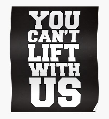 Can't Lift With Us Funny Quote Poster