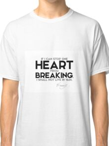 stop one heart from breaking - emily dickinson Classic T-Shirt