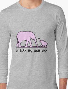I LOVE MY MUM  Long Sleeve T-Shirt