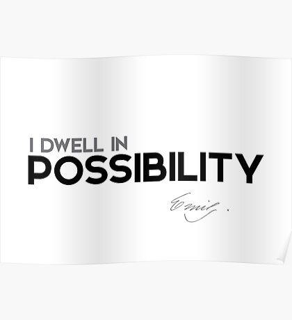 I dwell in possibility - emily dickinson Poster