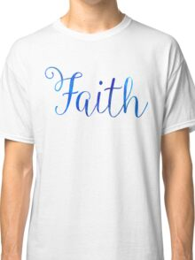 Faith Classic T-Shirt