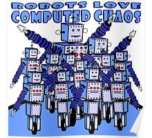 ROBOTS LOVE COMPUTED CHAOS Poster