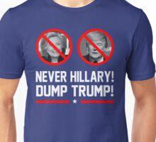 Never Hillary ! Dump Trump !   Hillary Clinton / Donald Trump  Unisex T-Shirt