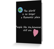 People Like Me (Still A Romantic)  Greeting Card