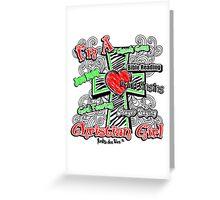 I'm A Christian Girl Greeting Card