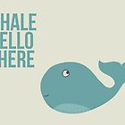 """We are Whales - """"Whale Hello There"""" by Wiggles Of Wonder"""