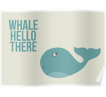 """We are Whales - """"Whale Hello There"""" Poster"""